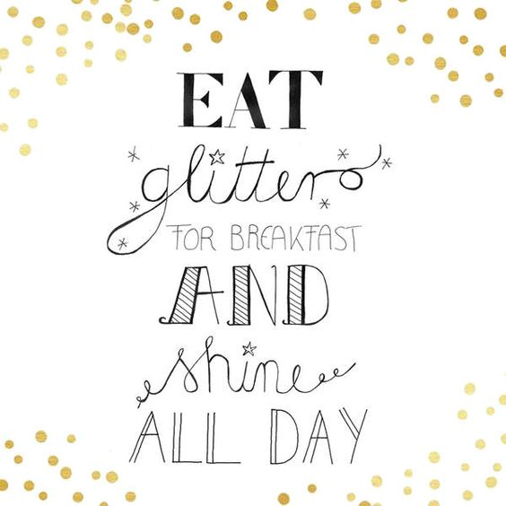 eat glitter for breakfast